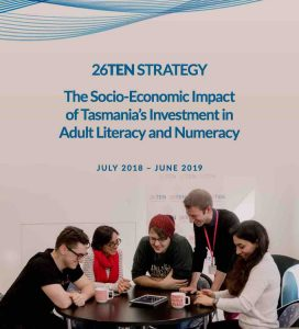 26TEN Tasmania - the Socio-Economic Impact of Tasmania's Investment in Adult Literacy and Numeracy